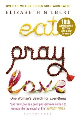 Eat Pray Love: One Woman's Search for Everything (Paperback), Gil...
