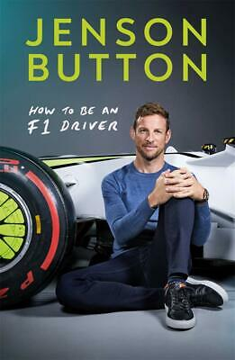 How To Be An F1 Driver by Jenson Button New Hardback Book