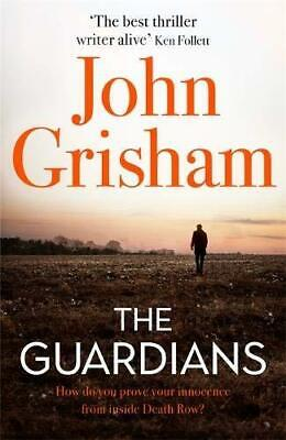 The Guardians: The explosive new thriller from by John Grisham New Hardback Book