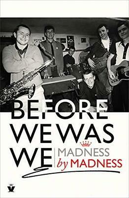 Before We Was We: Madness by Madness New Hardcover Book