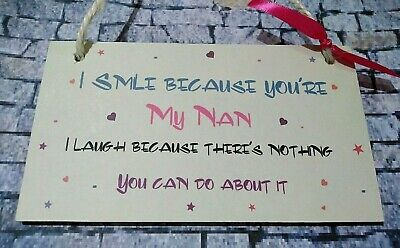 I smile because you're my Nan-birthday gifts thank you funny christmas gifts