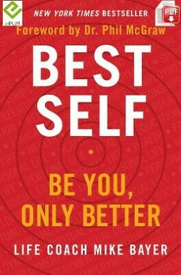 Best Self: Be You, Only Better by Mike Bayer [DIGITAL] FAST DELIVERY