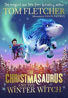 The Christmasaurus and the Winter Witch Tom Fletcher New Hardcover Book