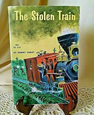 Stolen Train Robert Ashley Scholastic Tx319 Sbs Andrews Raiders Civil War 1962.