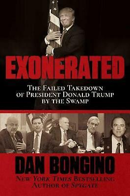 Exonerated: The Failed Takedown of President Donald Trump by the Swamp by Dan Bo