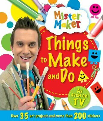 Mister Maker - Things to Make and Do! (Mister M... by Igloo Books Ltd 1781974497