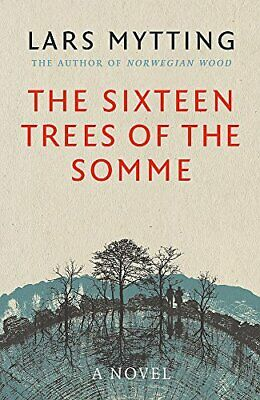 The Sixteen Trees of the Somme, Mytting, Lars, Used; Good Book