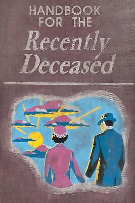 Handbook For The Recently Deceased Paperback - March 2, 2013
