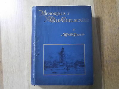 Memorials of Old Chelsea by Alfred Beaver - 1st Edition  1892