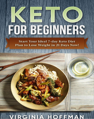 Keto For Beginners Start Your Ideal 7-day Keto Diet Plan to Lose Weight in 21 Da