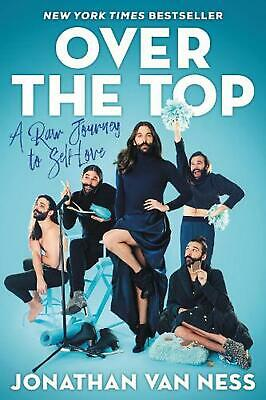 Over the Top: A Raw Journey to Self-Love by Jonathan Van Ness (English) Hardcove