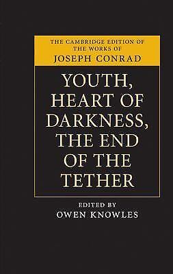 Youth, Heart Of Darkness, The End Of The Tether (the Cambridge Edition Of The...
