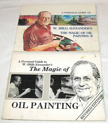 2--The Magic Of Oil Painting--W. Bill Alexander--1981