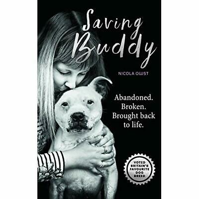 Saving Buddy: The heartwarming story of a very special  - Hardback NEW Owst, Nic