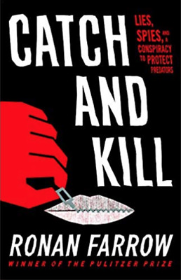 Catch and Kill: Lies, Spies, and a Conspiracy to Protect Predators (E-ß00K)