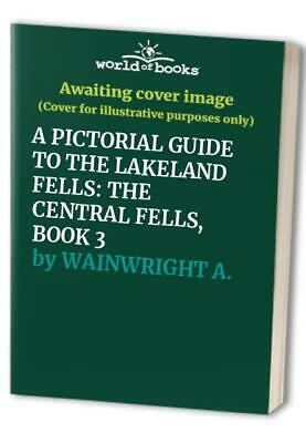 A PICTORIAL GUIDE TO THE LAKELAND FELLS: THE CENTRAL FELLS, ... by WAINWRIGHT A.