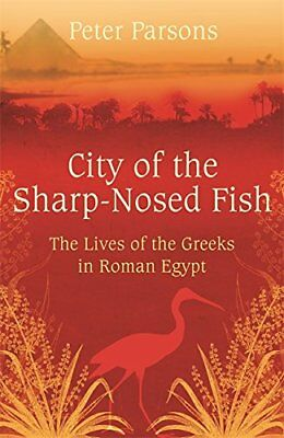 The City of the Sharp-Nosed Fish: Greek Lives in Roman Egypt NOUVEAU Broche Livr