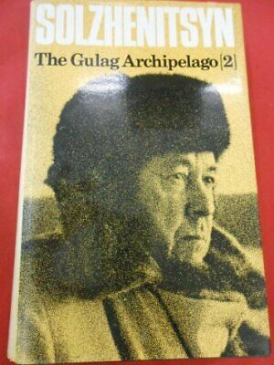 The Gulag Archipelago [2] 1918-1956 An Exp... by Alexsander Isaevich  0002622548