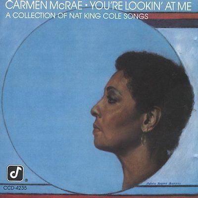 You're Lookin' At Me: A Collection of Nat King Cole Songs - Carmen McRae