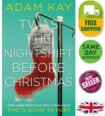 Twas The Nightshift Before Christmas Adam Kay New Hardcover