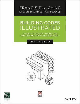 Building Codes Illustrated: A Guide to Understanding the 2015 International Buil