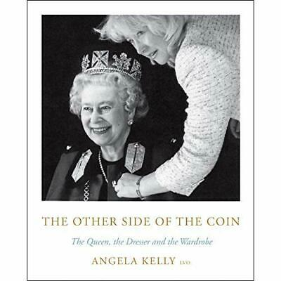 The Other Side of the Coin: The Queen, the Dresser and  - Hardback NEW Kelly, An