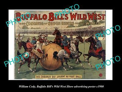 OLD HISTORIC PHOTO OF WILLIAM CODY, BUFFALO BILL WILD WEST SHOW POSTER c1900 7