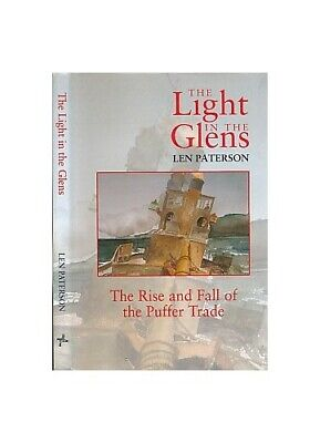 The Light in the Glens: The Rise and Fall of the Pu... by Paterson, Len Hardback