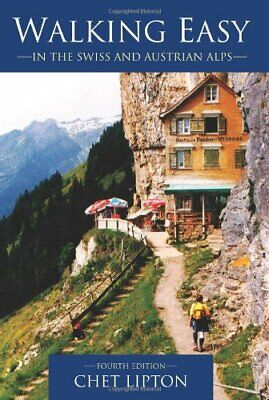 Walking Easy: in the Swiss and Austrian Alps by Lipton, Chet Paperback Book The