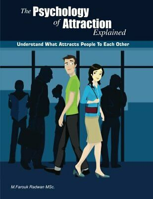 The Psychology of Attraction Explained: Understand what a... by Radwan, M.Farouk