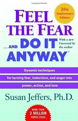 Feel the Fear . . . and Do It Anyway (R): Dynamic Technique... by Jeffers, Susan