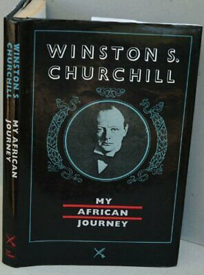 My African Journey by Churchill, Winston S. Hardback Book The Cheap Fast Free