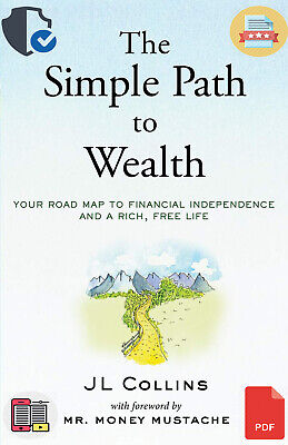 The Simple Path to Wealth by JL Collins [ E-ß00K , PÐF , EPUβ , Кindle ]