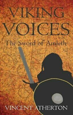 Viking Voices: The Sword of Amleth by Vincent Atherton Book The Cheap Fast Free