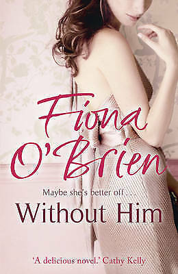 Without Him by O'Brien, Fiona (Paperback book, 2011)