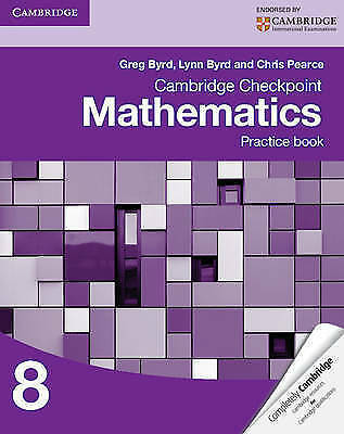 Cambridge Checkpoint Mathematics Practice Book 8 by Byrd, Greg|Byrd, Lynn|Pearce
