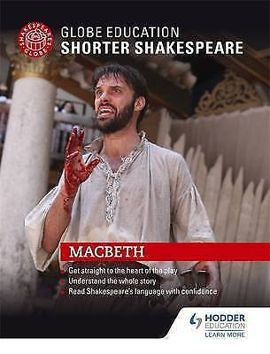 Globe Education Shorter Shakespeare: Macbeth by Globe Education (Paperback book,