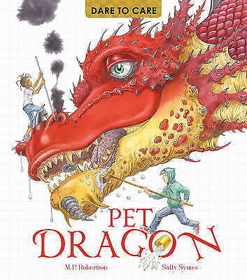 Dare to Care: Pet Dragon by Robertson, Mark|Symes, Sally (Paperback book, 2016)