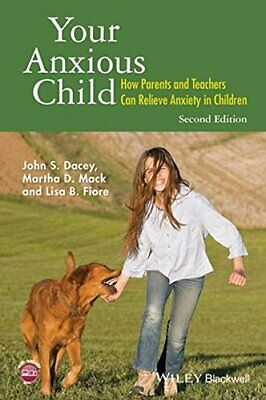 Your Anxious Child: How Parents and Teachers Ca, Dacey, Mack, Fiore Paperback+=