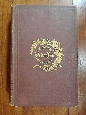 Willard.W. Glazier ~ The Capture,The Prison Pen, and the Escape ~ 1868