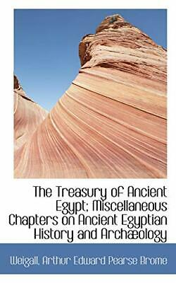 The Treasury of Ancient Egypt; Miscellaneous Chapters on Ancient Egyptian His-,