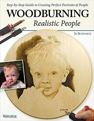 Woodburning Realistic People: Step-By-Step Guide to Creating P... by Jo Schwartz
