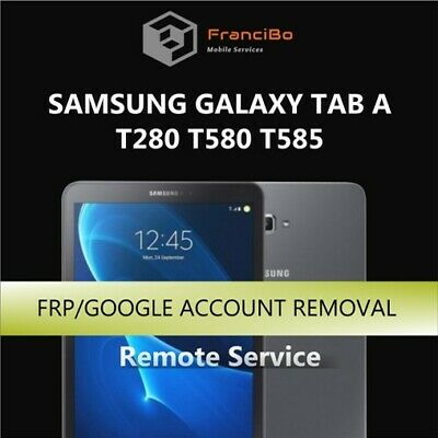 FRP Google Account Removal for Samsung Galaxy Tab A (T280 T580) - Remote Service