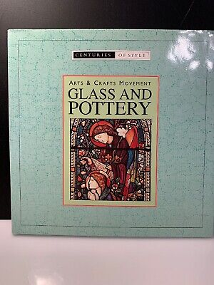 Centuries of Style Arts & Crafts Movement Glass & Pottery Hardcover