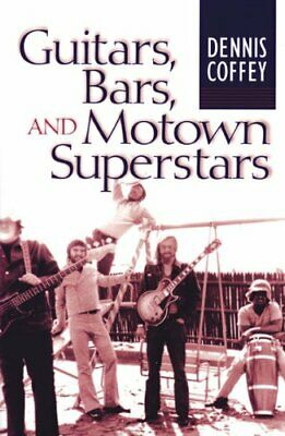 Guitars, Bars, and Motown Superstars by Dennis Coffey Paperback Book The Cheap
