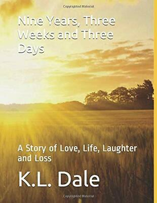 Nine Years, Three Weeks and Three Days: A Story of Love, Life, Laughter and L.