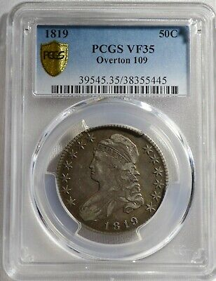1819 Capped bust half Overton 109 Graded VF-35 PCGS Free Shipping