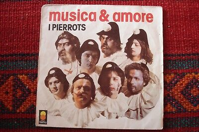 "I PIERROTS Musica & amore DISCO 45 GIRI 7"" VINYL STAMPA FRANCESE"