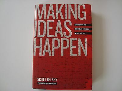 Making Ideas Happen: Overcoming the Obstacles Between Vision & Reality by Scott