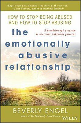 The Emotionally Abusive Relationship: How to Sto... by Engel, Beverly 0471454036